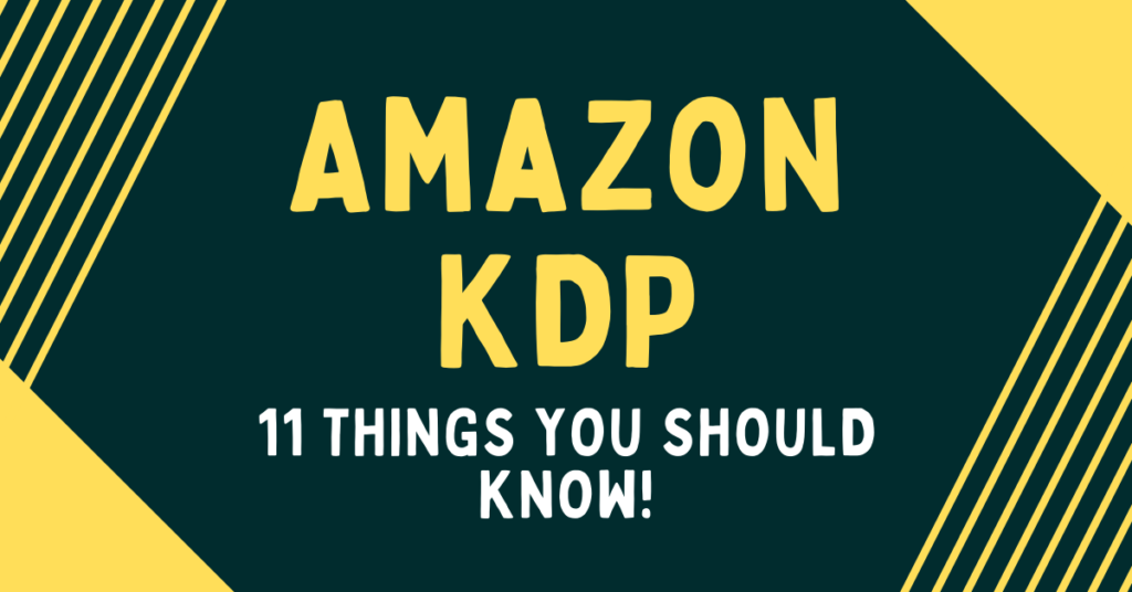 Amazon KDP 11 Things You Should Know