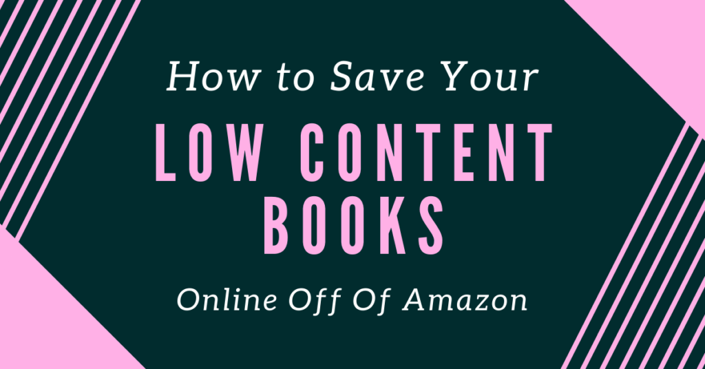 How to Save Your Kdp Low Content Books Online Off of Amazon