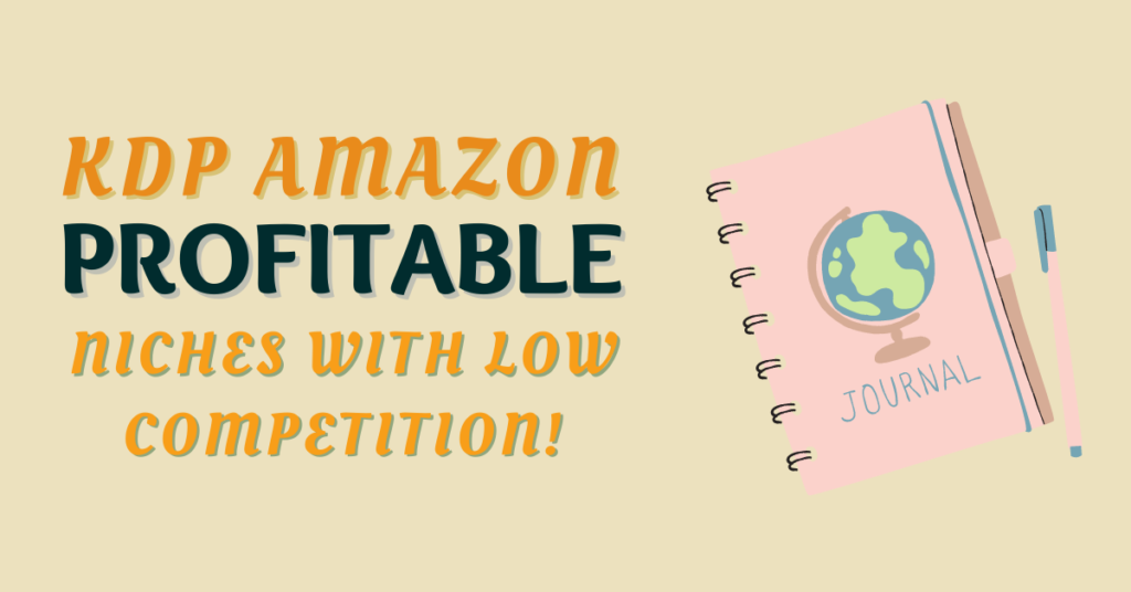 kdp amazon profitable niches with low competition